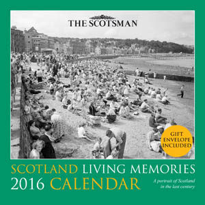 Scotland Living Memories Calendar 2016