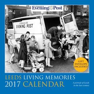 Leeds Living Memories Calendar 2017