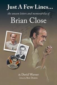 Just a Few Lines… Brian Close